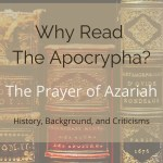 why read the apocrypha the prayer of azariah