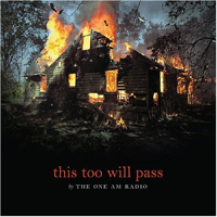 One Am Radio – This Too Will Pass