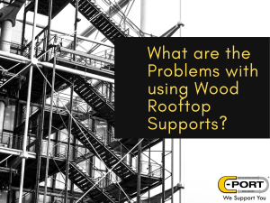 What are the problems with using wood rooftop supports?