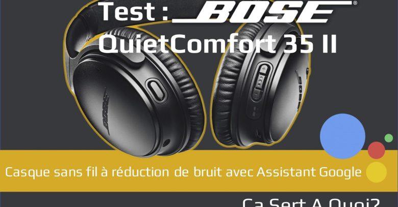 Test Casque Sans Fil Bose Quietcomfort 35 Ii Avec Google Assistant