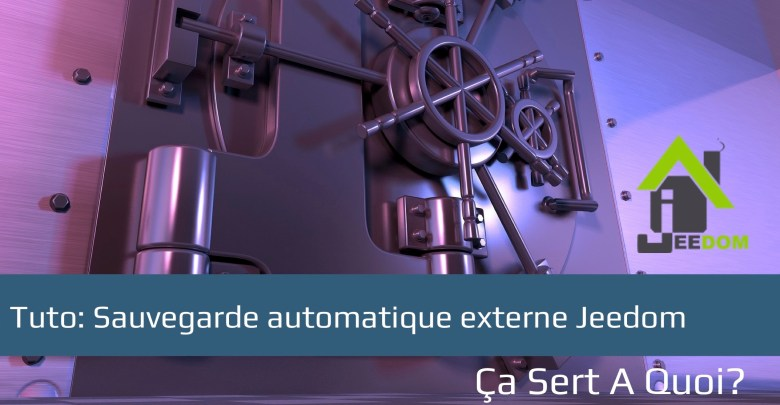 Photo of Tuto: Sauvegarde automatique externe Jeedom