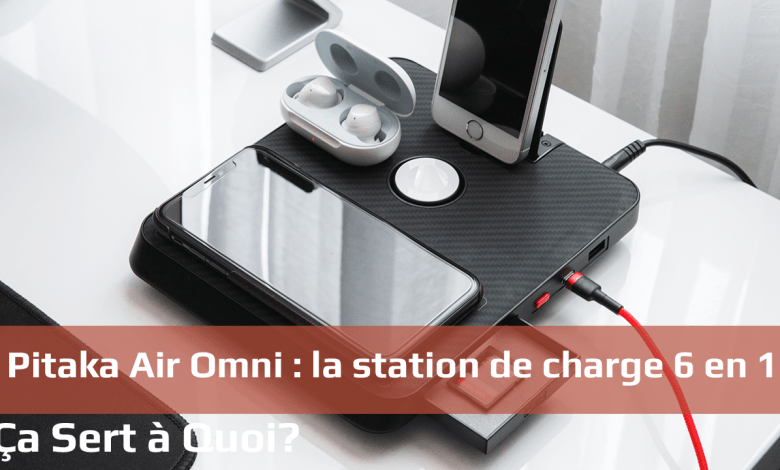 Photo of Pitaka Air Omni : la station de charge 6 en 1