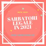 sarbatori legale 2021