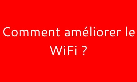 Améliorer facilement son wifi grâce à ces quelques astuces simples !
