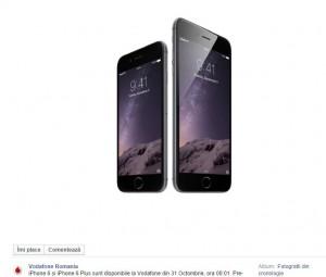 iPhone 6 în România 31 oct 2014 Vodafone