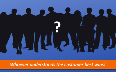 Whoever understands the customer best wins!