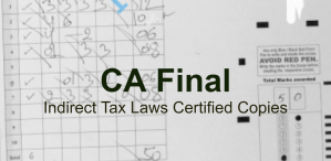 CA Final Indirect Tax Laws Certified Copies