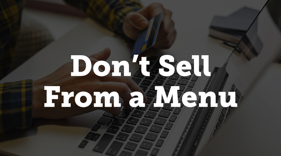 Don't Sell from a Menu