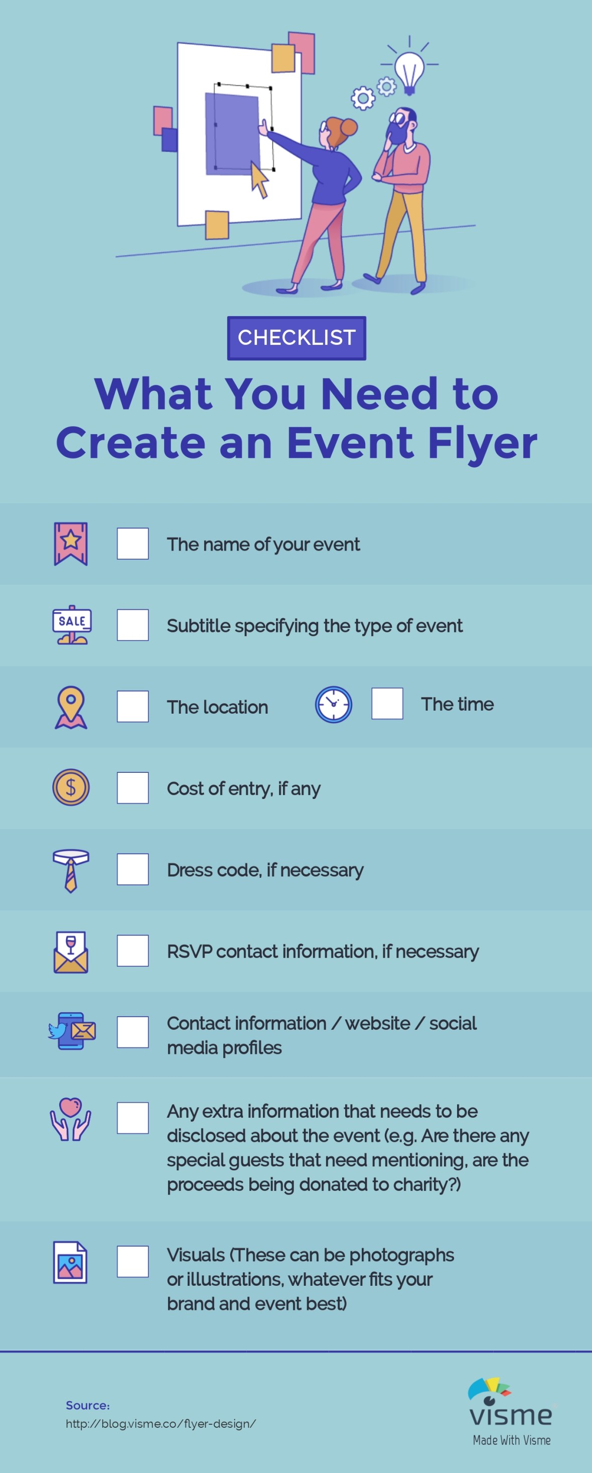 There are plenty of beautiful flyers you'll see on Google or Pinterest. And when you find an inspiration, make sure to tick off every item on this infographic checklist Visme created so you can make a flyer like a professional designer created it.