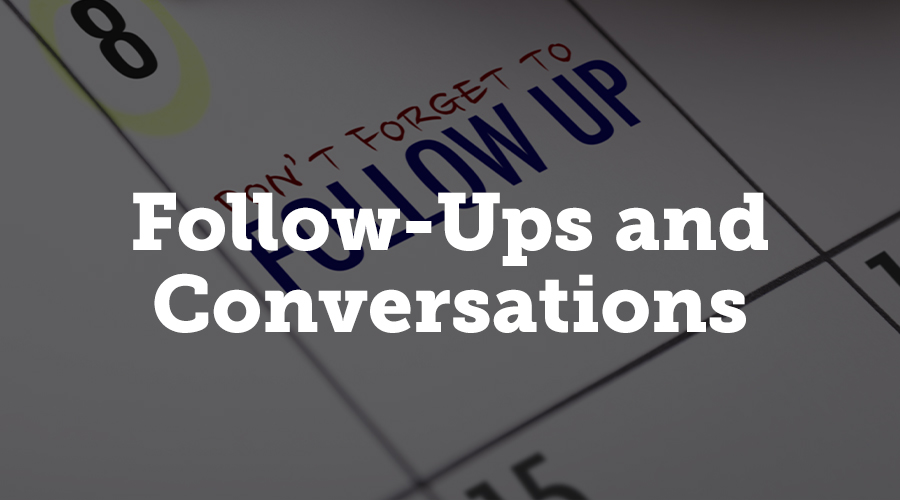 The key to managing follow-ups and conversions is organization.