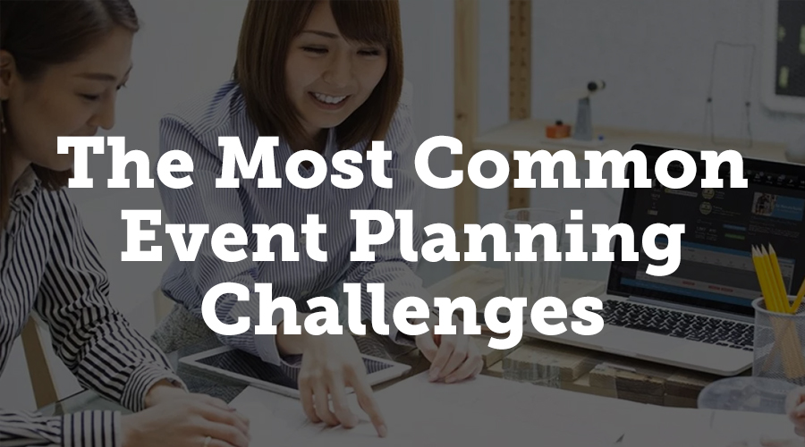 The most common event planning challenges