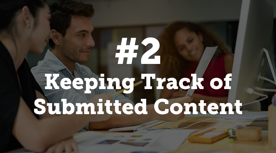 Keeping Track of Submitted Content