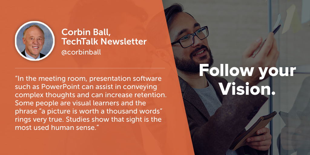 Inspiring quotes from event planners: Corbin Ball of TechTalk Newsletter says eventprofs must follow their vision.