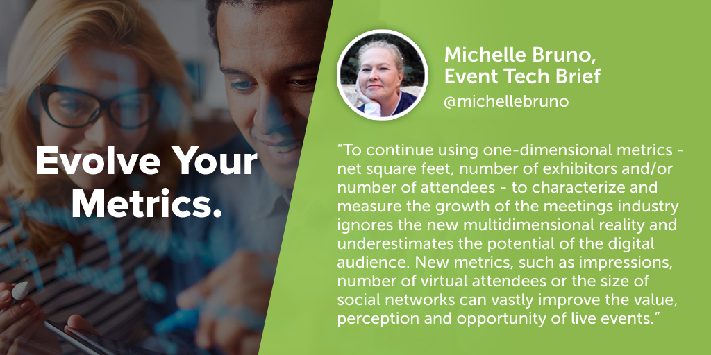 Inspiring quotes from event planners: Michelle Bruno of Event Tech Brief says eventprofs must evolve their metrics.