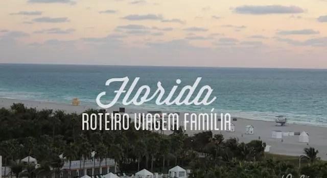 c5d0b62a0 Roteiro Flórida em família - Orlando, West Palm Beach e Miami
