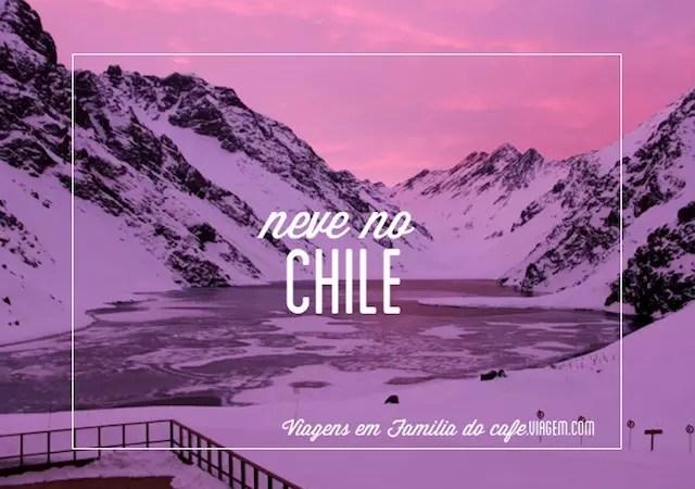 Neve Chile Viagem Familia