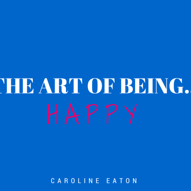 The Art of Being… Happy