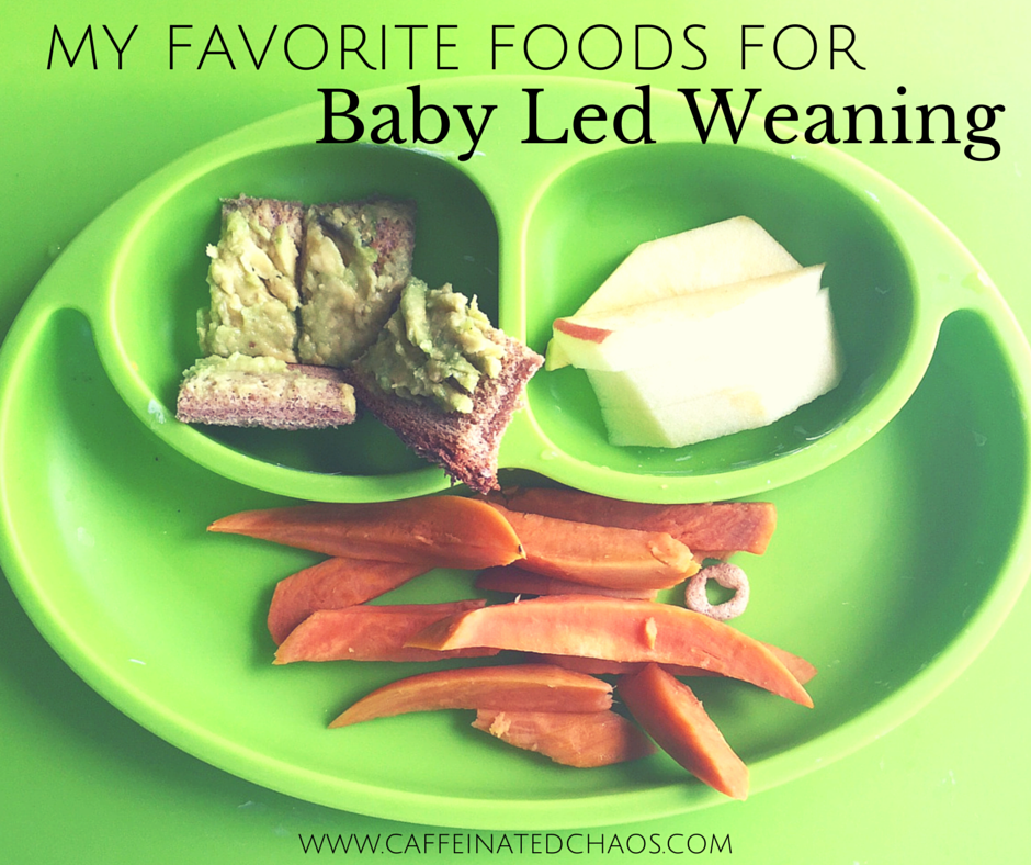 My Favorite Foods for Baby Led Weaning