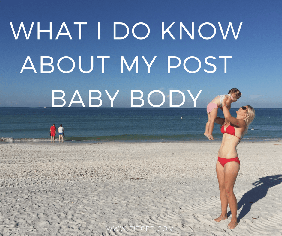 What I Do Know About My Post Baby Body