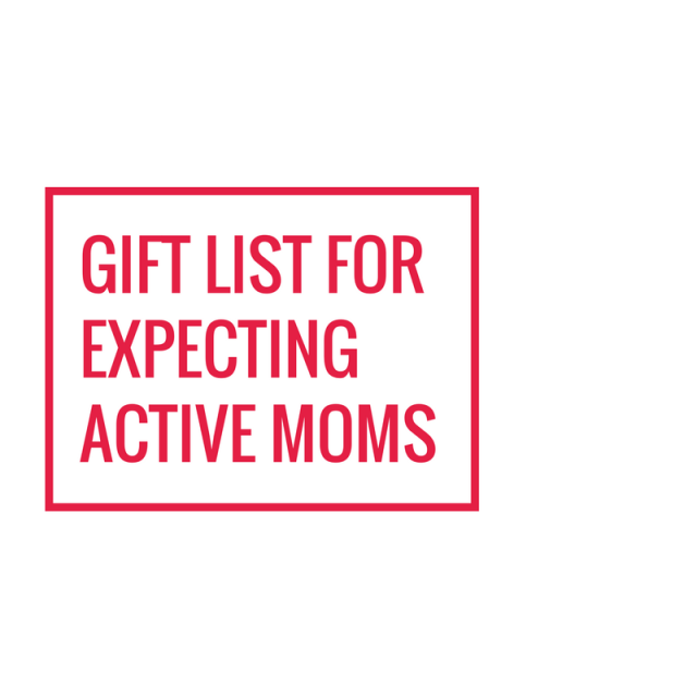 Gift List for Expecting Active Moms