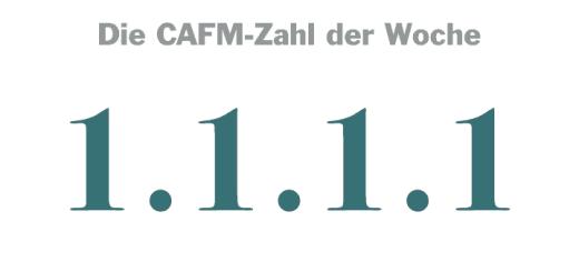 Die CAFM-Zahl der Woche ist die 1.1.1.1 – für mehr Privatsphäre im Internet.
