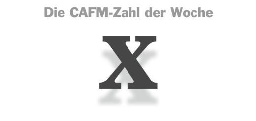 Die CAFM-Zahl der Woche ist X – also die römische Zahl 10