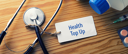 Everything about Top Up Health Insurance Plans