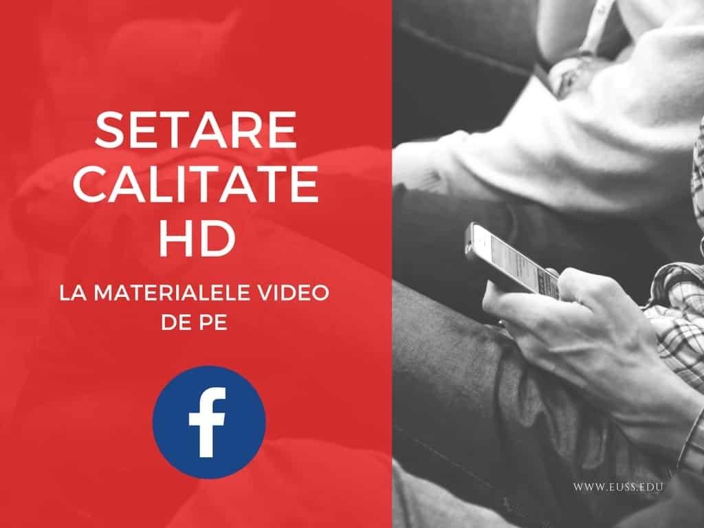 setare calitate HD la materialele video de pe FB