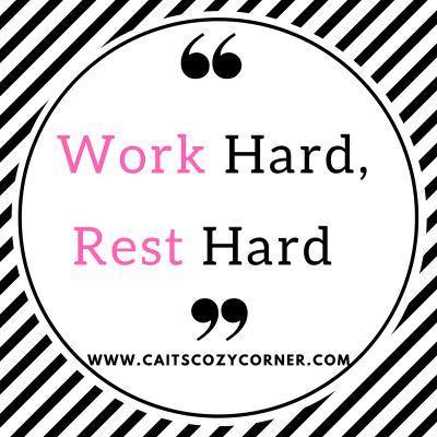 Work Hard, Rest Hard #MondayMatters