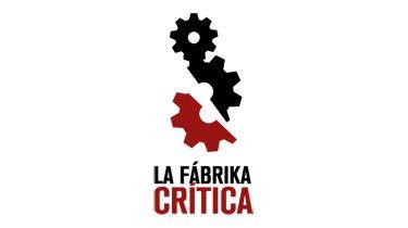 La Fábrika Crítica