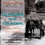 Conferència a les Escoles Velles: LES FIGUES DE LES ILLES BALEARS. Cultura, història, cultiu i varietats. A carrèc de Montserrat Pons i Boscana
