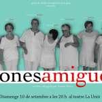 El Grup de Teatre Municipal de Gent Gran presenten: BONES AMIGUES