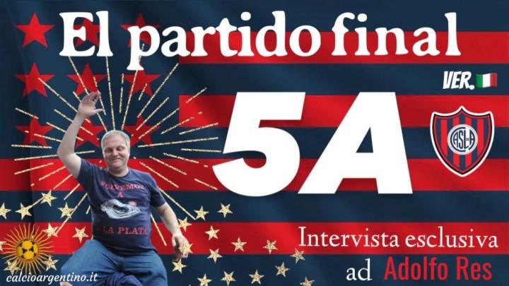 5A, el partido final: intervista esclusiva ad Adolfo Res (ITA)