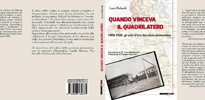 """Recensioni: è uscito """"Quando vinceva il Quadrilatero"""", il nuovo libro di Luca Rolandi"""