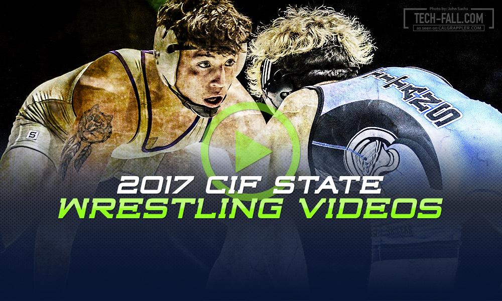 2017 California High School State Wrestling Finals Videos