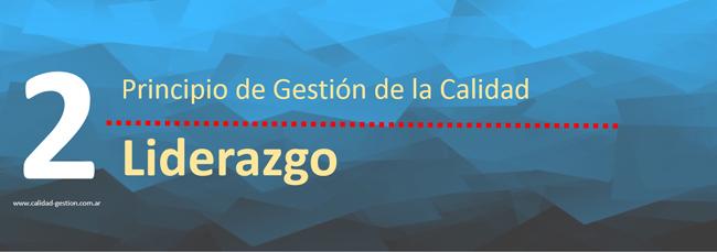 PRINCIPIOS DE GESTION DE CALIDAD - LIDERAZGO