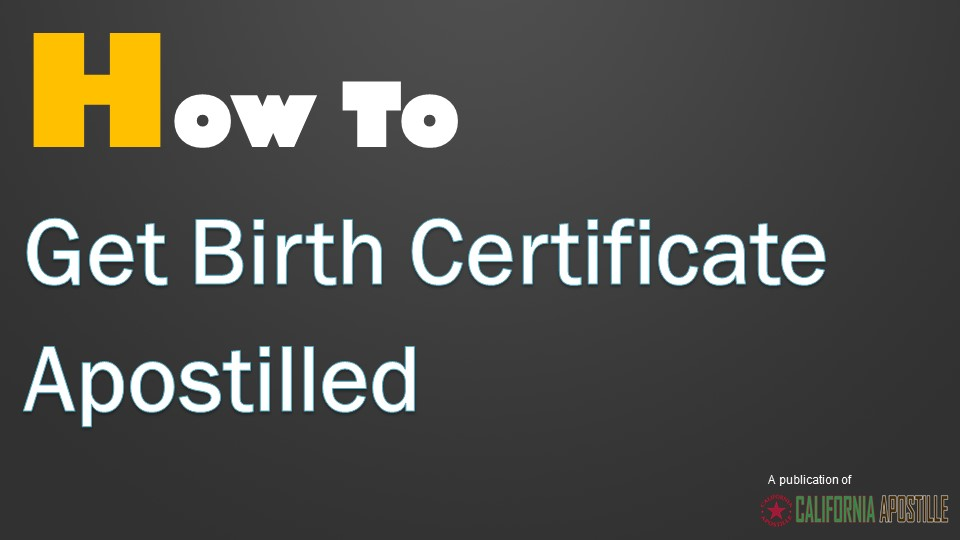 how to get a birth certificate apostille in california