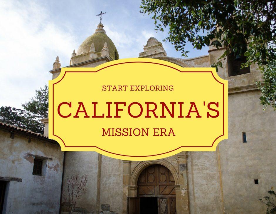 Explore California's Mission Era