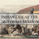 Indian Life at the California Missions