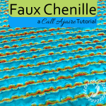Faux Chenille Tutorial
