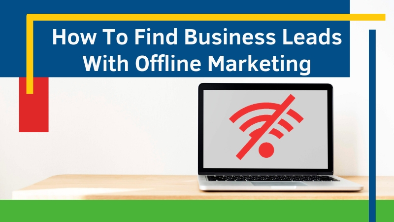 How-To-Find-Business-Leads-With-Offline-Marketing