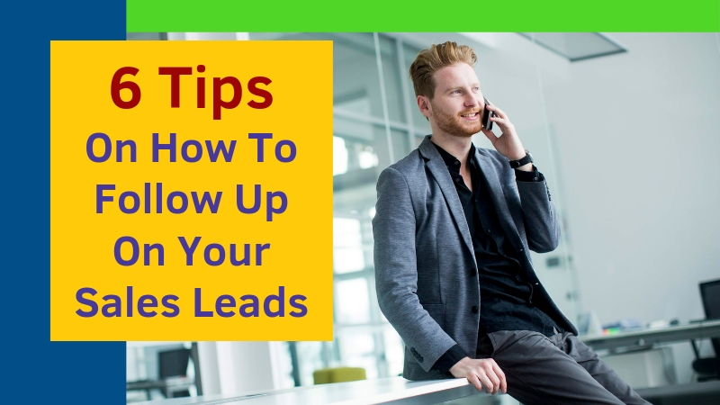 6-Tips-On-How-To-Follow-Up-On-Your-Sales-Leads