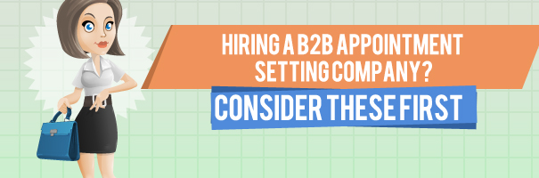 Hiring-a-B2B-Appointment-Setting-Company-Consider-these-first