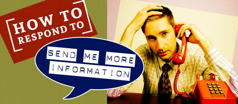 20150805-how-to-respond-to-send-me-more-info