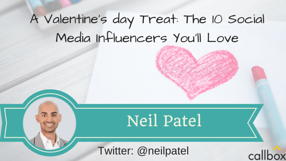 Neil Patel - A Post Valentine's day Treat: The 10 Social Media Influencers You'll Love