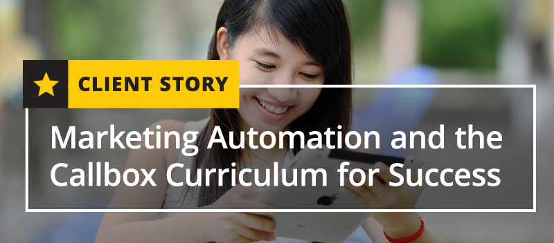 Marketing Automation and the Callbox Curriculum for Success