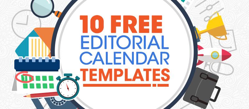 10 FREE Content Marketing Editorial Calendar