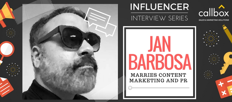 Influencer Interview Series Jan Barbosa Marries Content Marketing and PR
