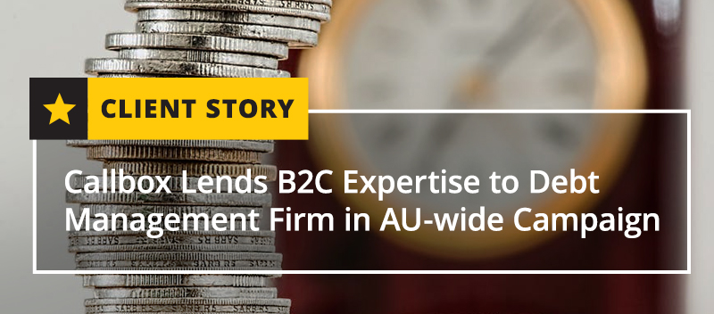 Callbox Lends B2C Expertise to Debt Management Firm in AU-wide Campaign [CASE STUDY]