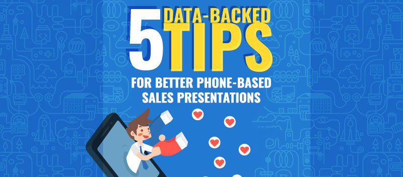5 Data-backed Tips for Better Phone-based Sales Presentations